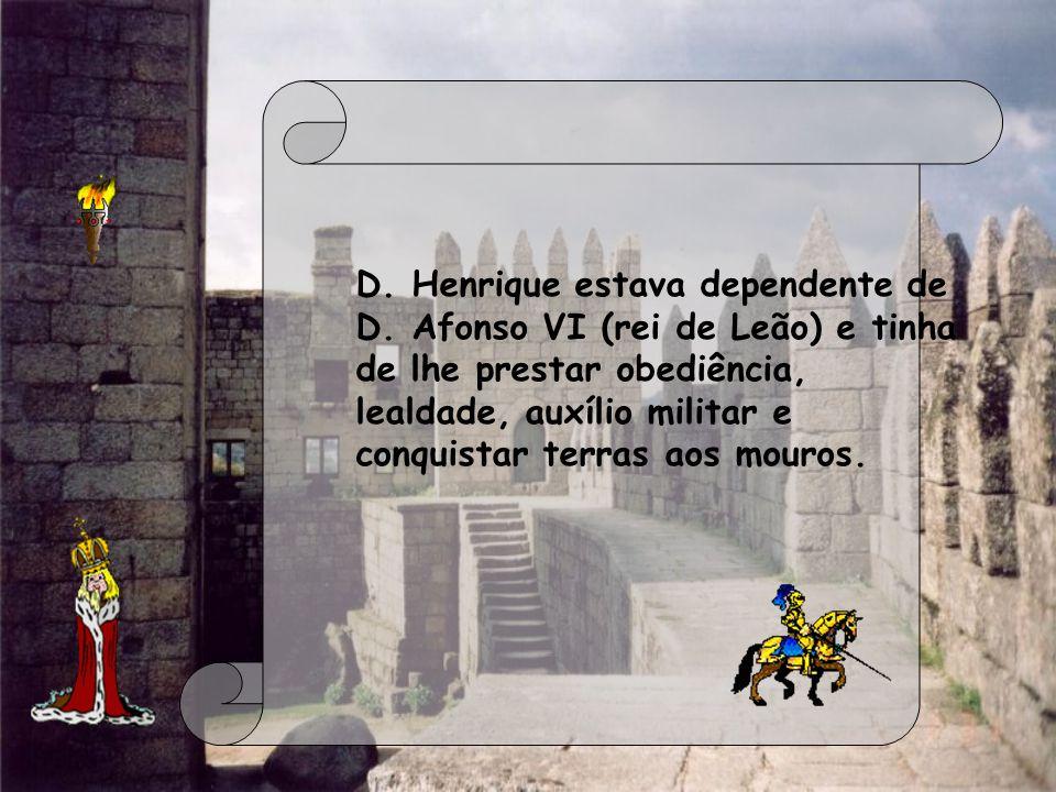 D. Henrique estava dependente de D