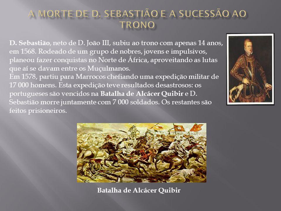 A MORTE DE D. SEBASTIÃO E A SUCESSÃO AO TRONO