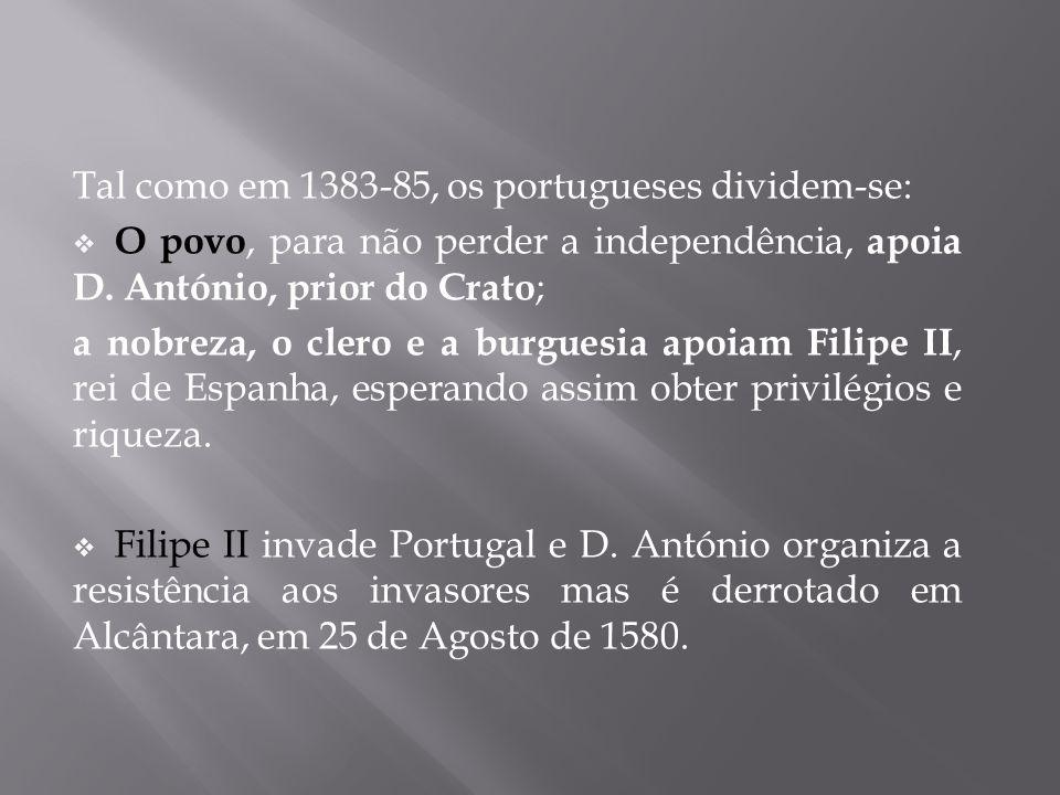 Tal como em 1383-85, os portugueses dividem-se: