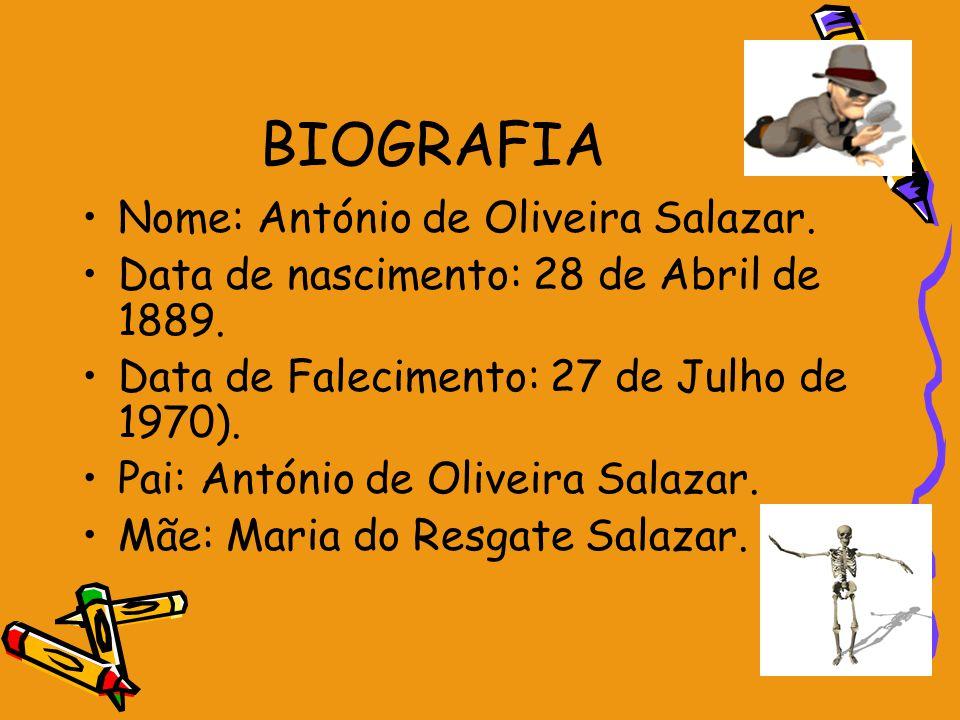 BIOGRAFIA Nome: António de Oliveira Salazar.