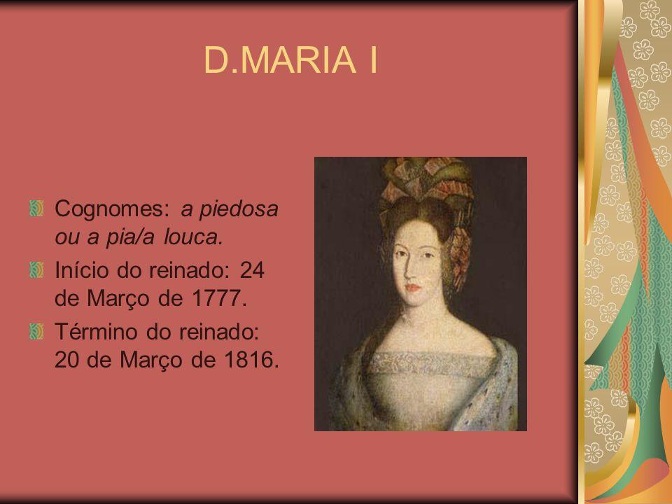 D.MARIA I Cognomes: a piedosa ou a pia/a louca.