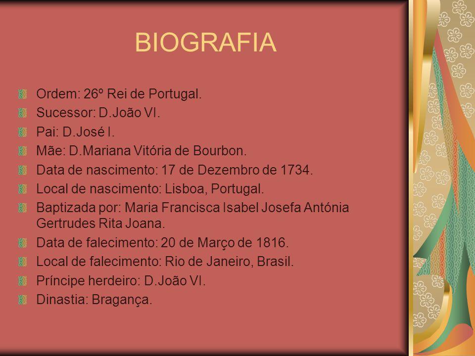BIOGRAFIA Ordem: 26º Rei de Portugal. Sucessor: D.João VI.