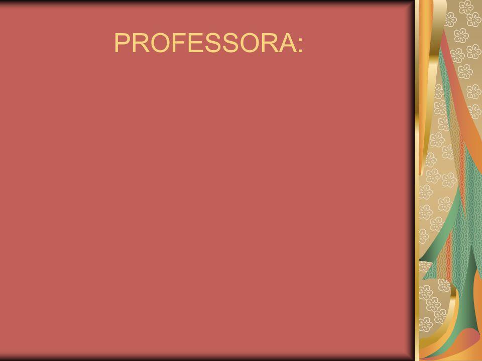 PROFESSORA: