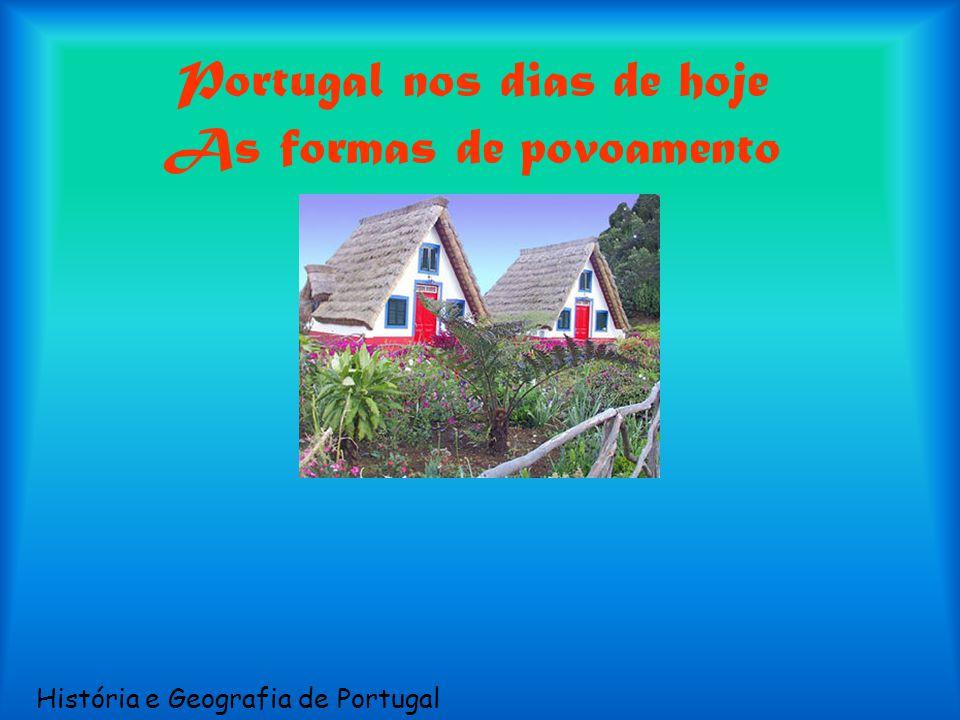 Portugal nos dias de hoje As formas de povoamento