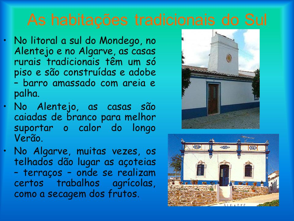 As habitações tradicionais do Sul