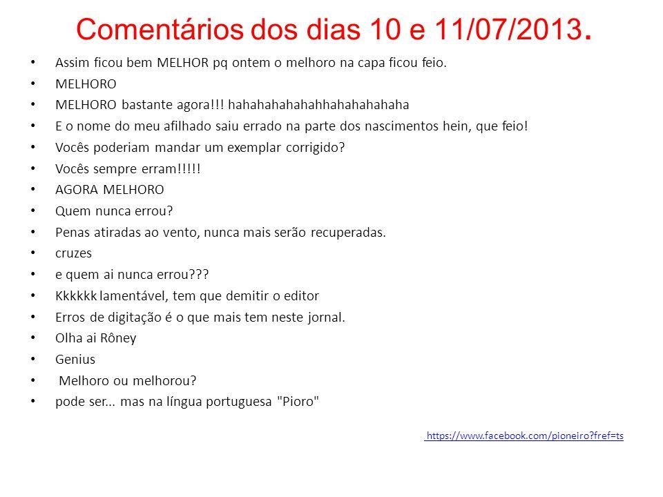 Comentários dos dias 10 e 11/07/2013.