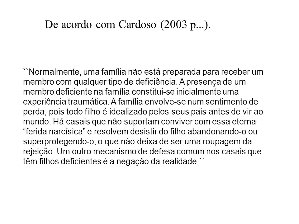 De acordo com Cardoso (2003 p...).