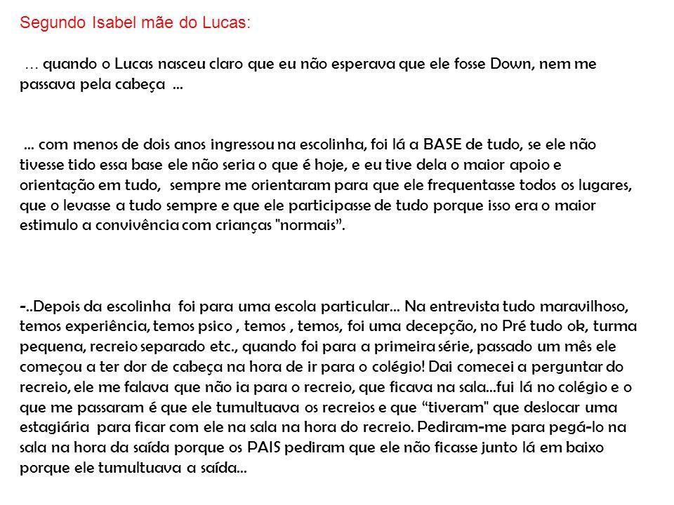 Segundo Isabel mãe do Lucas: