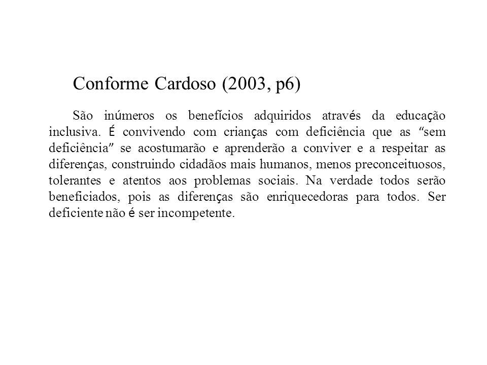 Conforme Cardoso (2003, p6)