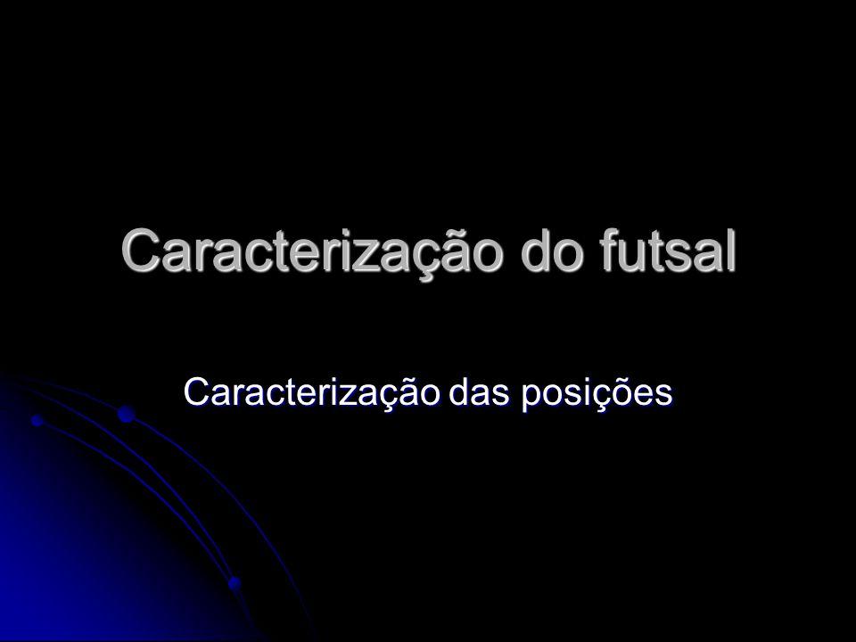 Caracterização do futsal