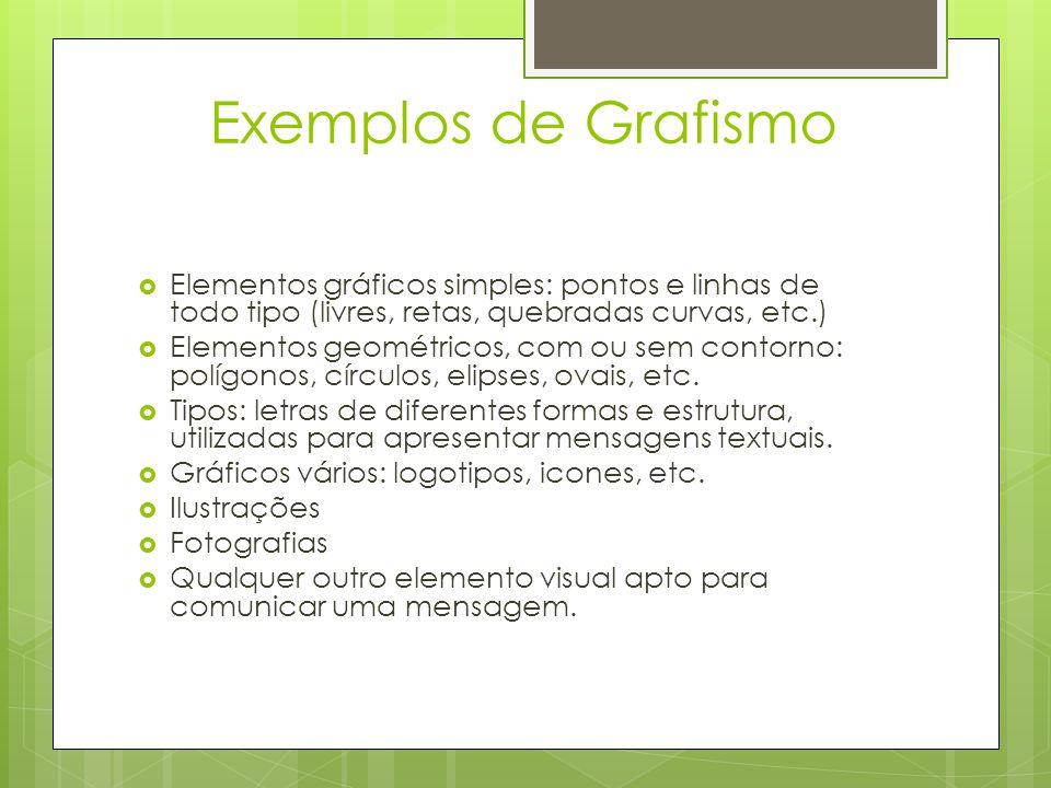 Exemplos de Grafismo Elementos gráficos simples: pontos e linhas de todo tipo (livres, retas, quebradas curvas, etc.)