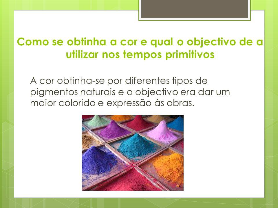 Como se obtinha a cor e qual o objectivo de a utilizar nos tempos primitivos