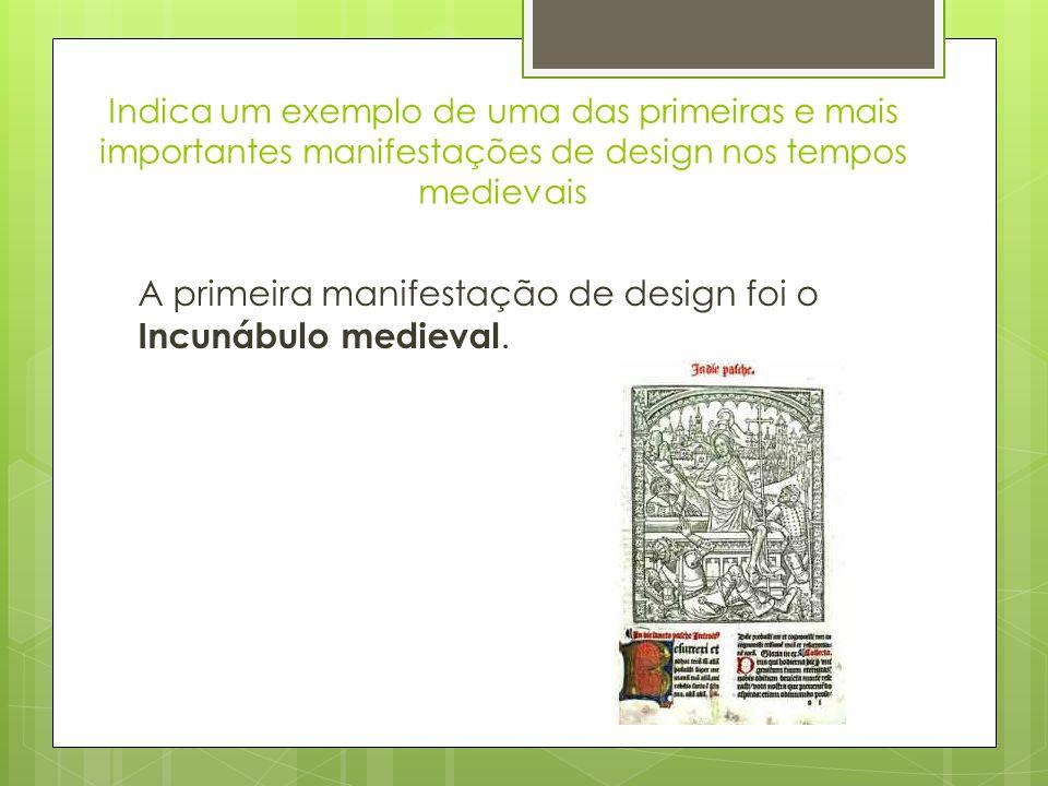 A primeira manifestação de design foi o Incunábulo medieval.