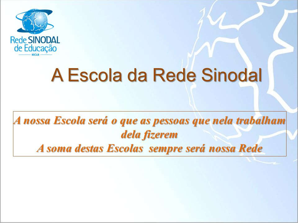 A Escola da Rede Sinodal