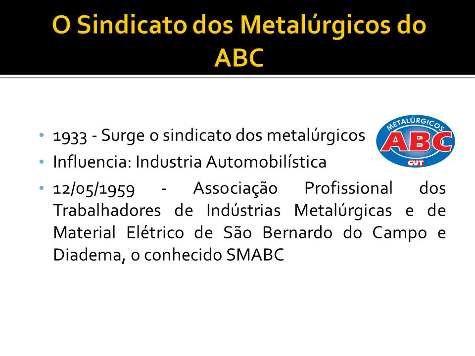 O Sindicato dos Metalúrgicos do ABC