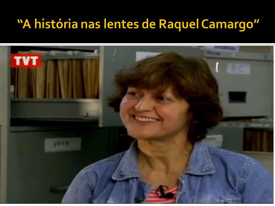 A história nas lentes de Raquel Camargo