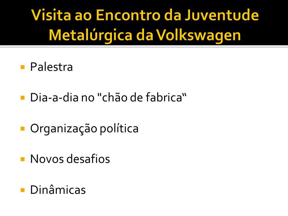Visita ao Encontro da Juventude Metalúrgica da Volkswagen