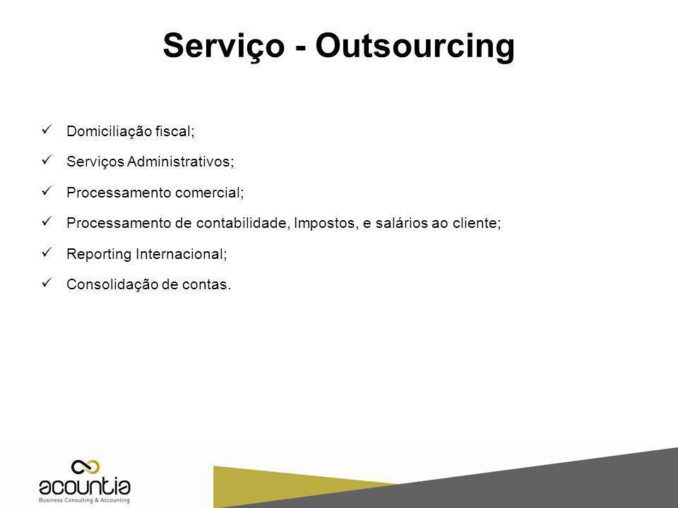 Serviço - Outsourcing Domiciliação fiscal; Serviços Administrativos;