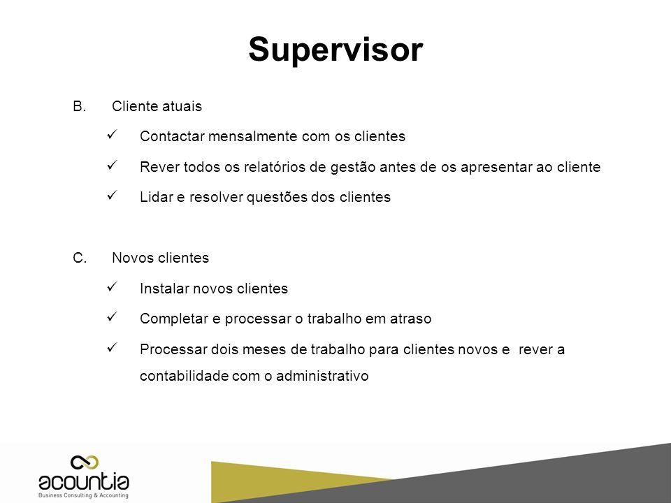 Supervisor Cliente atuais Contactar mensalmente com os clientes
