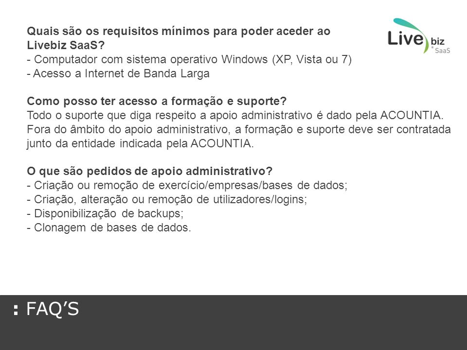: FAQ'S Quais são os requisitos mínimos para poder aceder ao