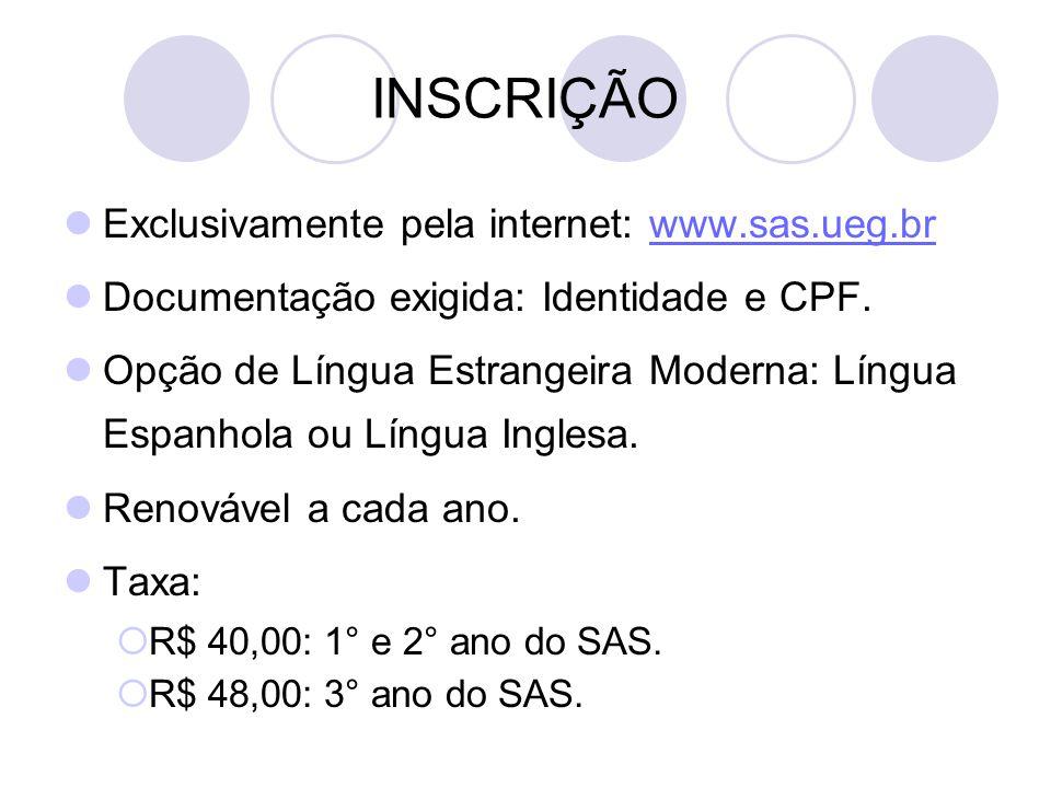 INSCRIÇÃO Exclusivamente pela internet: www.sas.ueg.br