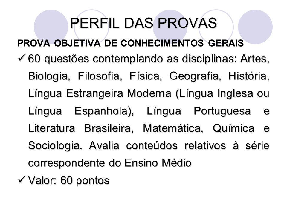 PERFIL DAS PROVAS PROVA OBJETIVA DE CONHECIMENTOS GERAIS.