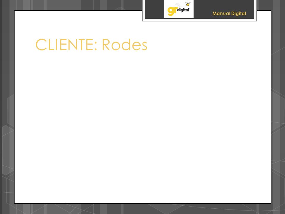 Manual Digital CLIENTE: Rodes