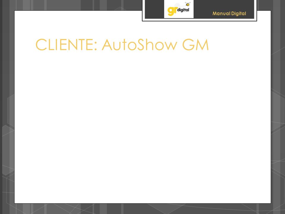 Manual Digital CLIENTE: AutoShow GM