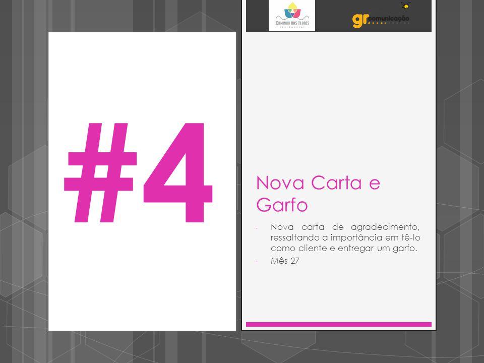 #4 Nova Carta e Garfo. Nova carta de agradecimento, ressaltando a importância em tê-lo como cliente e entregar um garfo.