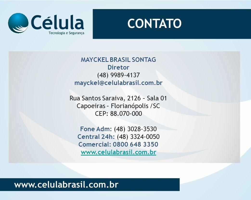 CONTATO www.celulabrasil.com.br MAYCKEL BRASIL SONTAG Diretor