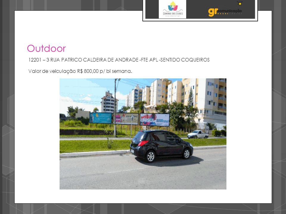 Outdoor 12201 – 3 RUA PATRICO CALDEIRA DE ANDRADE -FTE APL -SENTIDO COQUEIROS.