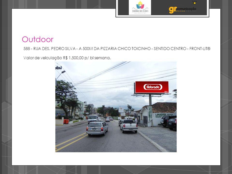 Outdoor 588 - RUA DES. PEDRO SILVA - A 500M DA PIZZARIA CHICO TOICINHO - SENTIDO CENTRO - FRONT-LIT®