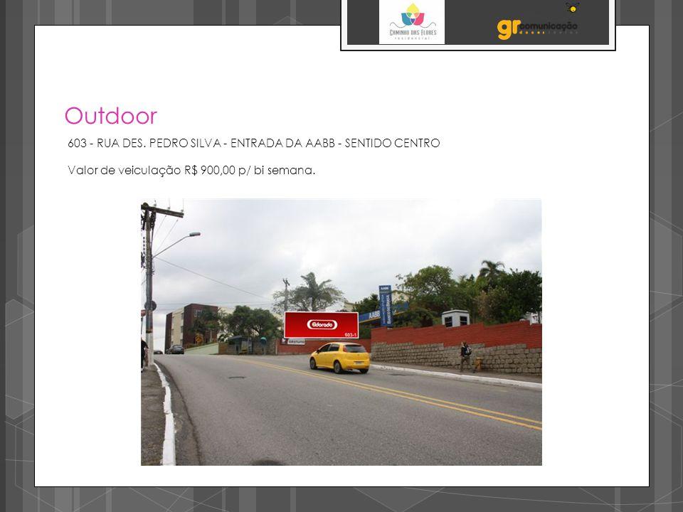 Outdoor 603 - RUA DES. PEDRO SILVA - ENTRADA DA AABB - SENTIDO CENTRO