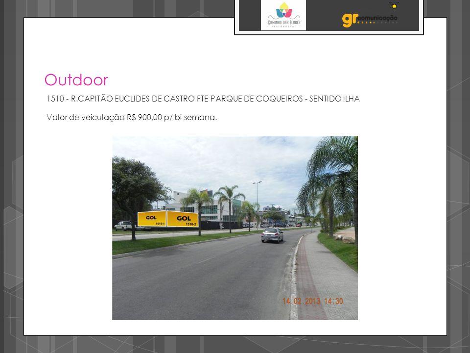 Outdoor 1510 - R.CAPITÃO EUCLIDES DE CASTRO FTE PARQUE DE COQUEIROS - SENTIDO ILHA.
