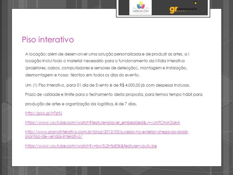 Piso interativo A locação: além de desenvolver uma solução personalizada e de produzir as artes, a l.