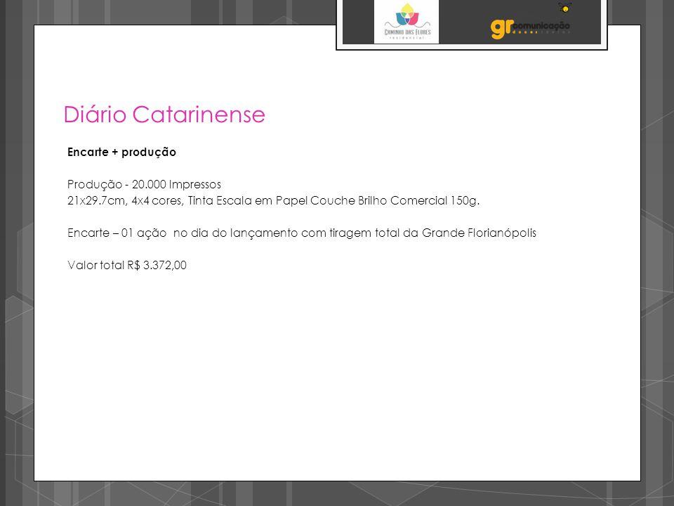 Diário Catarinense Encarte + produção Produção - 20.000 Impressos