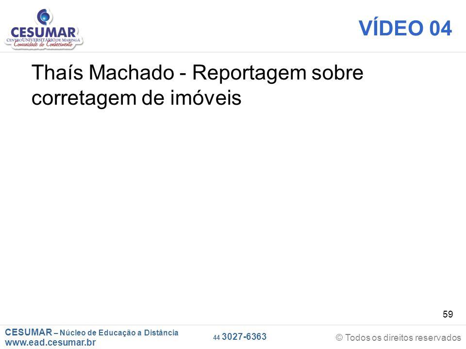 VÍDEO 04 Thaís Machado - Reportagem sobre corretagem de imóveis