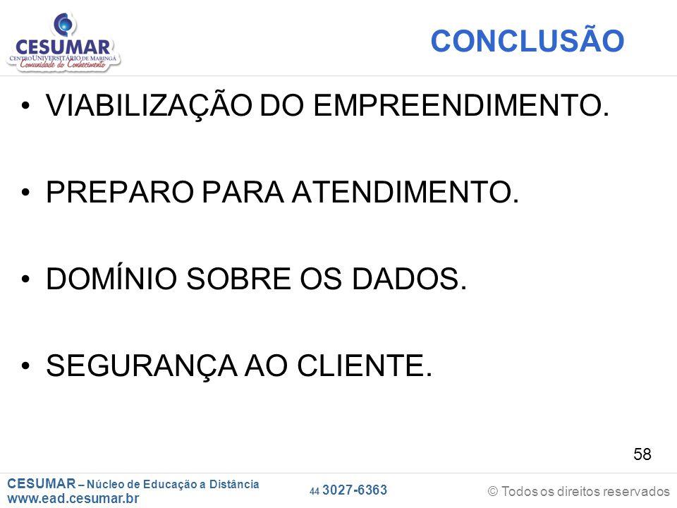CONCLUSÃO VIABILIZAÇÃO DO EMPREENDIMENTO. PREPARO PARA ATENDIMENTO.