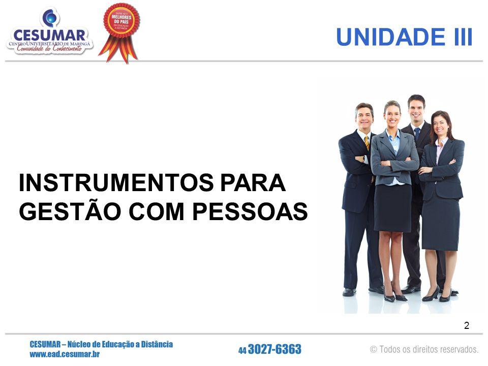 UNIDADE III INSTRUMENTOS PARA GESTÃO COM PESSOAS
