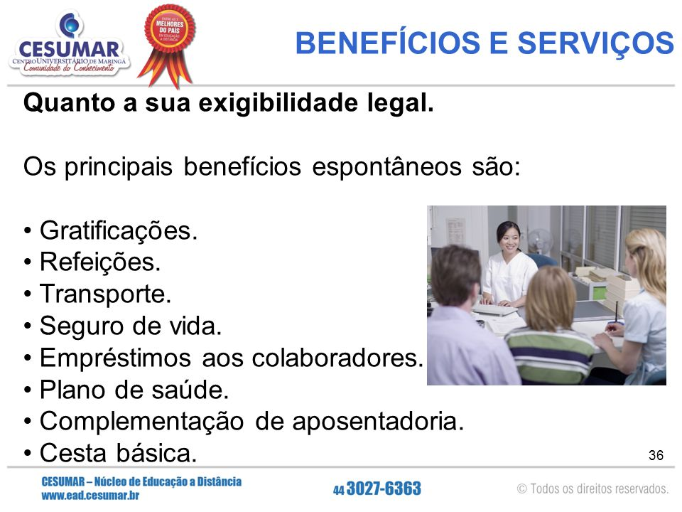 BENEFÍCIOS E SERVIÇOS Quanto a sua exigibilidade legal.