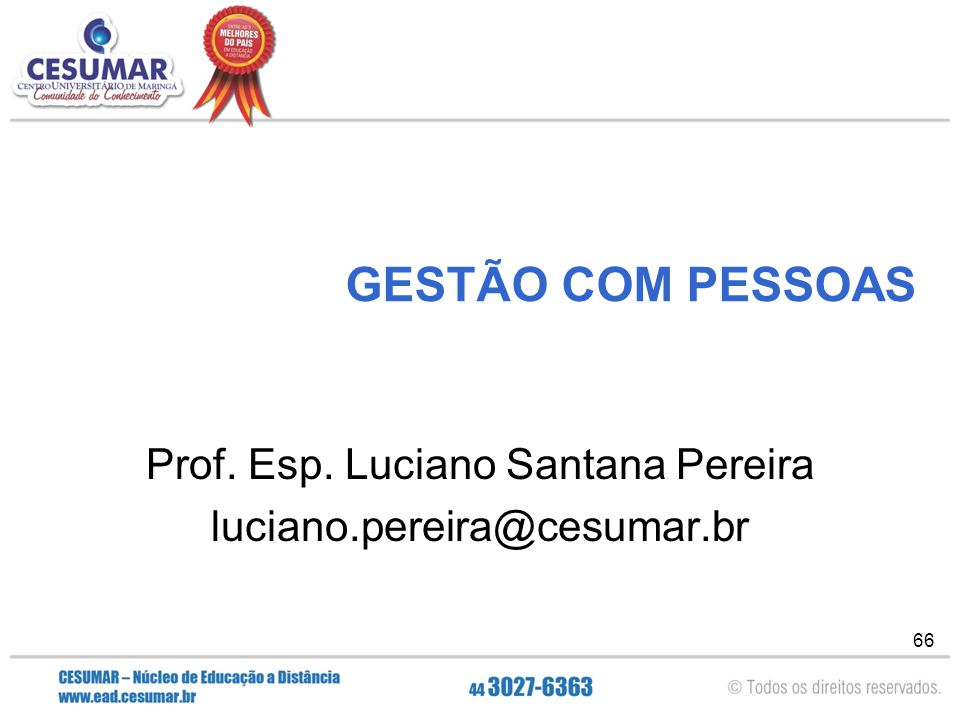 Prof. Esp. Luciano Santana Pereira luciano.pereira@cesumar.br