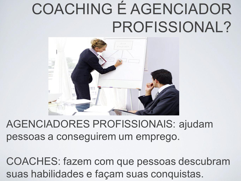COACHING É AGENCIADOR PROFISSIONAL