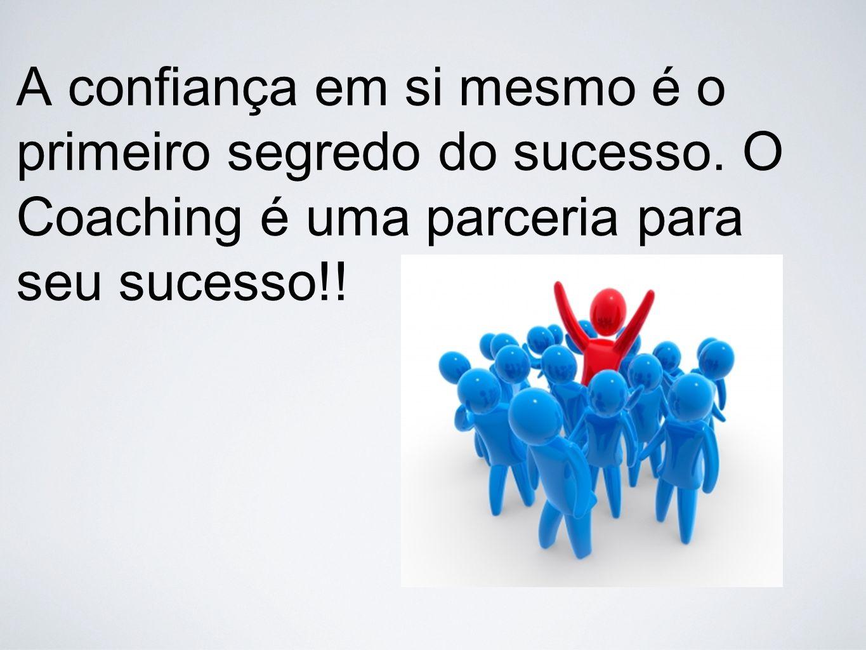 A confiança em si mesmo é o primeiro segredo do sucesso