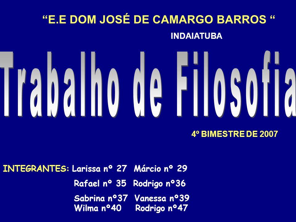 Trabalho de Filosofia E.E DOM JOSÉ DE CAMARGO BARROS INDAIATUBA