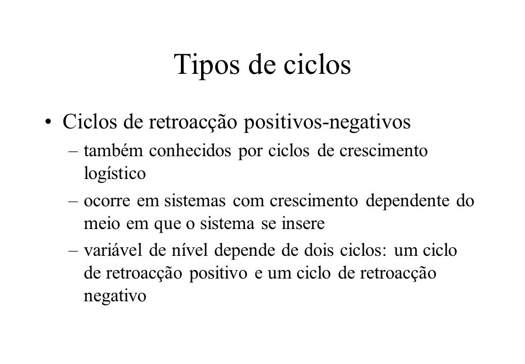 Tipos de ciclos Ciclos de retroacção positivos-negativos