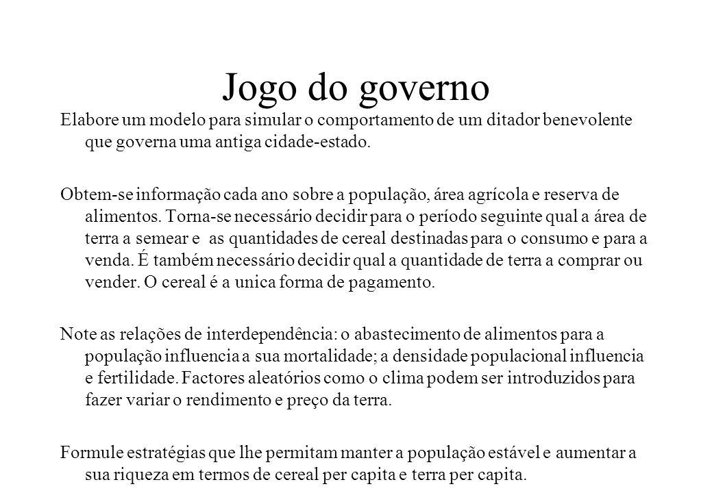 Jogo do governo Elabore um modelo para simular o comportamento de um ditador benevolente que governa uma antiga cidade-estado.