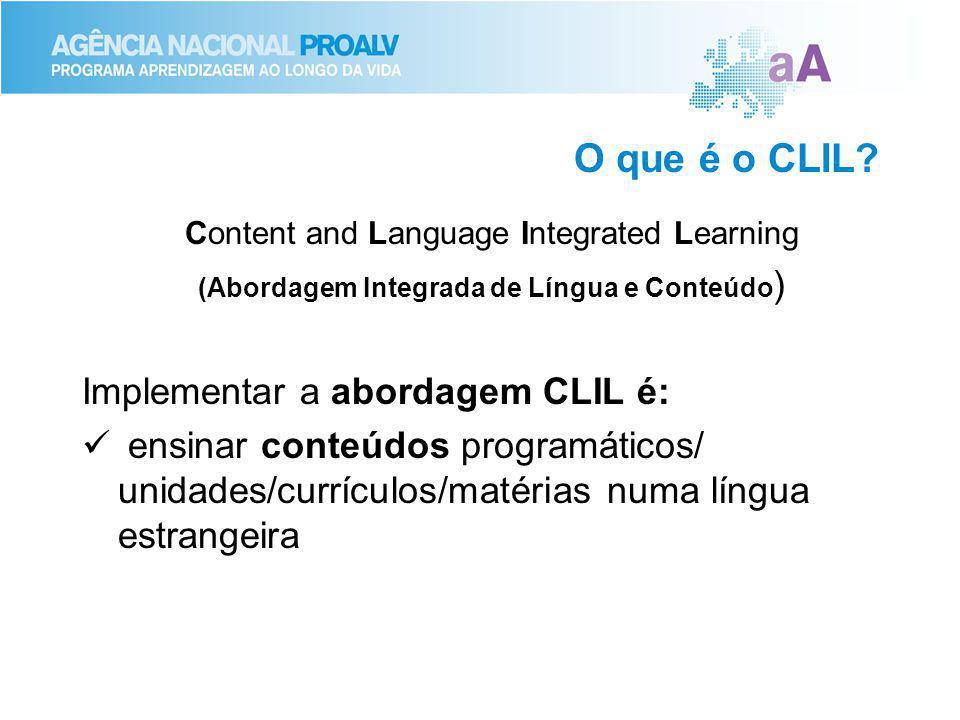 O que é o CLIL Implementar a abordagem CLIL é: