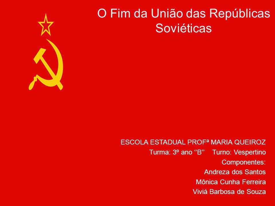O Fim da União das Repúblicas Soviéticas