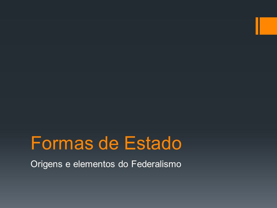 Origens e elementos do Federalismo