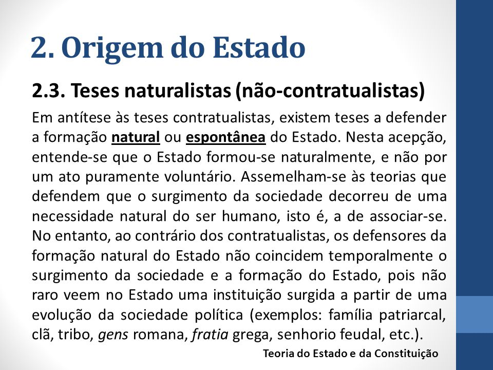 2. Origem do Estado 2.3. Teses naturalistas (não-contratualistas)